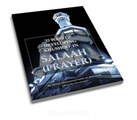 https://islamfuture.files.wordpress.com/2010/06/33-ways-of-developing-khushoo-in-salaah-prayer.jpg