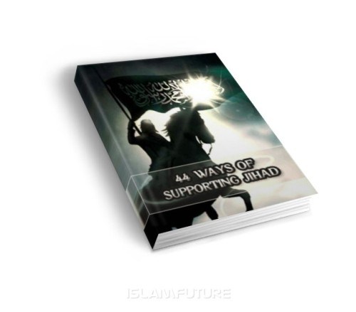 https://islamfuture.files.wordpress.com/2010/06/44-ways-of-supporting-jihad.jpg