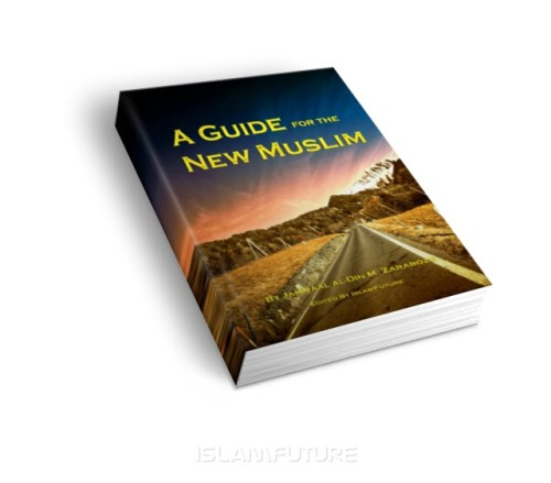 A guide for the new Muslim A-guide-for-the-new-muslim