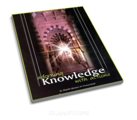 https://islamfuture.files.wordpress.com/2010/06/adorning-knowledge-with-actions.jpg