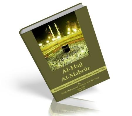 https://islamfuture.files.wordpress.com/2010/06/al-hajj-al-mabroor.jpg