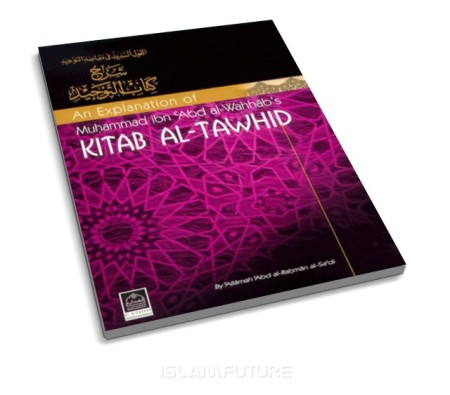 http://islamfuture.files.wordpress.com/2010/06/an-explanation-of-muhammad-ibn-abdal-wahab-s-kitab-al-tawhid.jpg?w=450&h=395