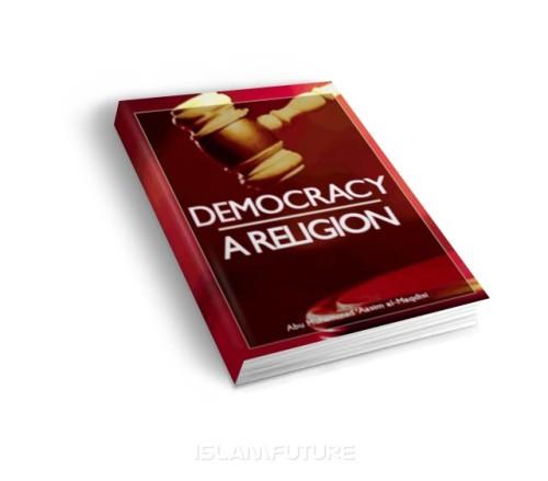 https://islamfuture.files.wordpress.com/2010/06/democracy-a-religion.jpg