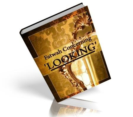 https://islamfuture.files.wordpress.com/2010/06/fatwah-concerning-looking.jpg