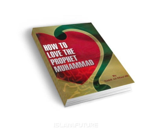 https://islamfuture.files.wordpress.com/2010/06/how-to-love-the-prophet-muhammad-pbuh.jpg