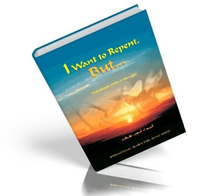 https://islamfuture.files.wordpress.com/2010/06/i-want-to-repent-but.jpg