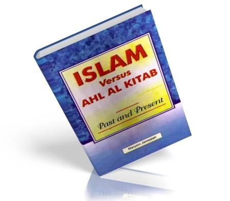 https://islamfuture.files.wordpress.com/2010/06/islam-versus-ahl-al-kitab-past-and-present.jpg