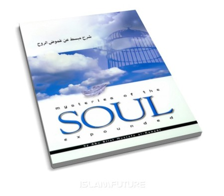 https://islamfuture.files.wordpress.com/2010/06/mysteries-of-the-soul-expounded.jpg