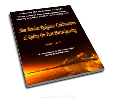 https://islamfuture.files.wordpress.com/2010/06/non-muslim-religious-celebrations-and-ruling-on-part-participating.jpg