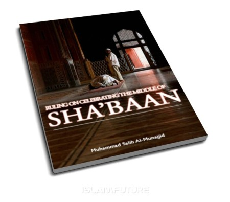 https://islamfuture.files.wordpress.com/2010/06/ruling-on-celebrating-the-middle-of-sha-baan.jpg