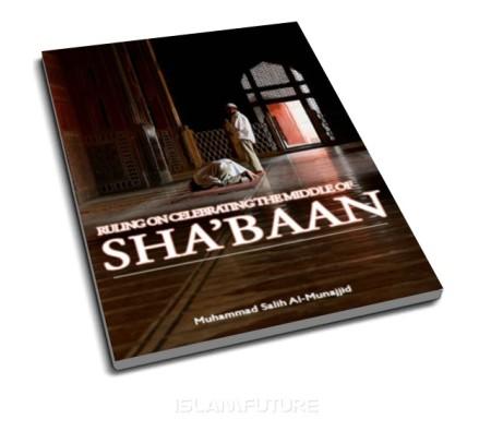 https://islamfuture.files.wordpress.com/2010/06/ruling-on-celebrating-the-middle-of-sha-baan.jpg