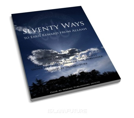 http://islamfuture.files.wordpress.com/2010/06/seventy-ways-to-earn-reward-from-allaah.jpg