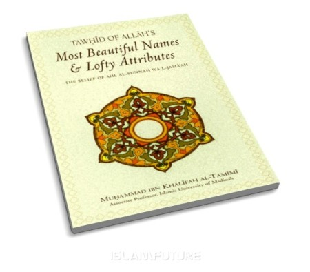 https://islamfuture.files.wordpress.com/2010/06/tawhid-of-allah-s-most-beautiful-names.jpg