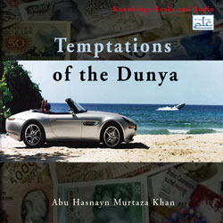 https://islamfuture.files.wordpress.com/2010/06/temptations-of-the-dunya.jpg