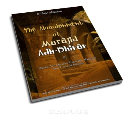 https://islamfuture.files.wordpress.com/2010/06/the-abandonment-of-masajid-adh-dhirar.jpg