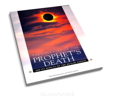 https://islamfuture.files.wordpress.com/2010/06/the-calamity-of-the-prophet-s-death-and-its-effects-on-the-muslim-nation.jpg