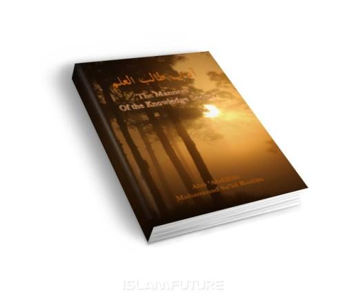 https://islamfuture.files.wordpress.com/2010/06/the-manners-of-the-knowledge-seeker.jpg