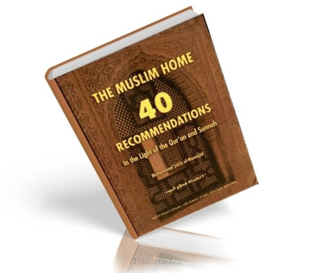 https://islamfuture.files.wordpress.com/2010/06/the-muslim-home-40-recommendations-in-the-light-of-the-qur-an-and-sunnah.jpg