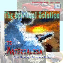 https://islamfuture.files.wordpress.com/2010/06/the-spiritual-solution-to-materialism.jpg