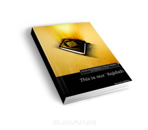 https://islamfuture.files.wordpress.com/2010/06/this-is-our-aqeedah-creed.jpg
