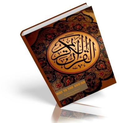 https://islamfuture.files.wordpress.com/2010/06/way-to-the-qur-an.jpg