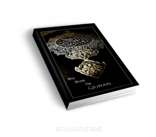 https://islamfuture.files.wordpress.com/2010/06/who-wrote-the-qur-an.jpg