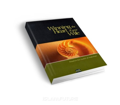 https://islamfuture.files.wordpress.com/2010/06/winning-the-heart-of-your-wife.jpg
