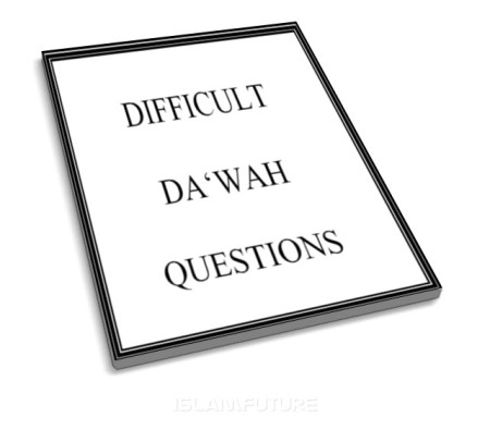 https://islamfuture.files.wordpress.com/2010/07/difficult-dawah-questions.jpg