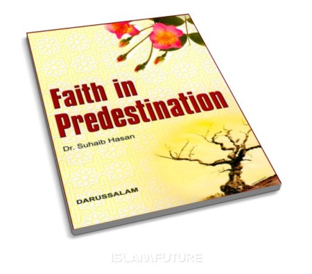 https://islamfuture.files.wordpress.com/2010/07/faith-in-predestination.jpg