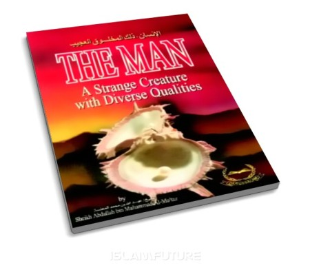 https://islamfuture.files.wordpress.com/2010/07/the-man-a-strange-creature-with-diverse-qualities.jpg