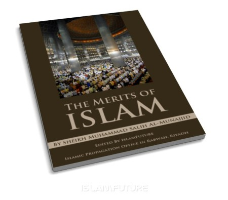 https://islamfuture.files.wordpress.com/2010/07/the-merits-of-islam.jpg
