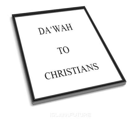 https://islamfuture.files.wordpress.com/2010/08/da-wah-to-christians.jpg