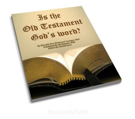 https://islamfuture.files.wordpress.com/2010/08/is-the-old-testament-god-s-word.jpg