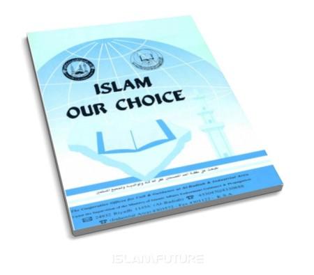 https://islamfuture.files.wordpress.com/2010/10/islam-our-choice.jpg