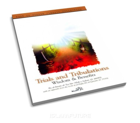 https://islamfuture.files.wordpress.com/2010/10/trials-and-tribulations-wisdom-and-benefits.jpg