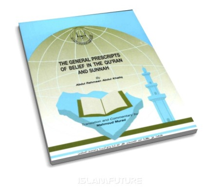 https://islamfuture.files.wordpress.com/2010/11/the-general-prescripts-of-belief-in-the-qur-an-and-sunnah.jpg