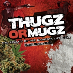 https://islamfuture.files.wordpress.com/2010/11/thugz-or-mugz-the-reality-of-the-gangsta-lifestyle.jpg