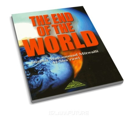 http://islamfuture.files.wordpress.com/2011/02/the-end-of-the-world-shaykh-muhammad-mitwalli-al-sharawi.jpg?w=450&h=395
