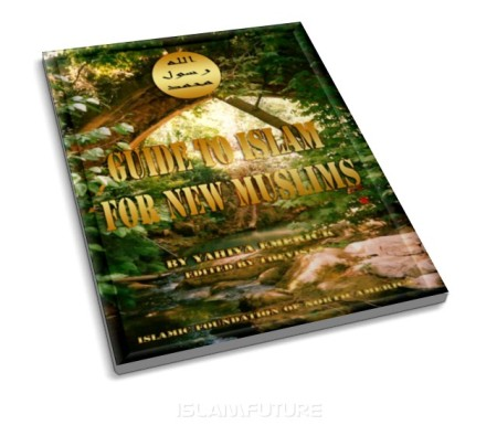 http://islamfuture.files.wordpress.com/2011/04/guide-to-islam-for-new-muslims.jpg?w=450&h=395