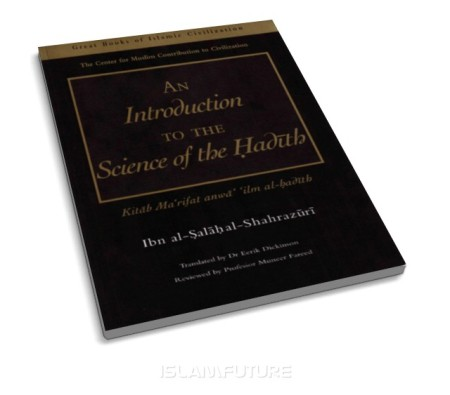 https://islamfuture.files.wordpress.com/2011/05/an-introduction-to-the-science-of-hadith-by-ibn-al-salah-al-shahrazuri.jpg