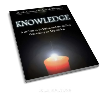 https://islamfuture.files.wordpress.com/2011/05/knowledge-a-definition-its-virtue-and-the-ruling-concerning-its-acquisition.jpg
