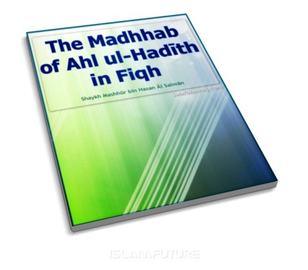 https://islamfuture.files.wordpress.com/2011/05/the-madhhab-of-ahl-ul-hadeeth-in-fiqh.jpg