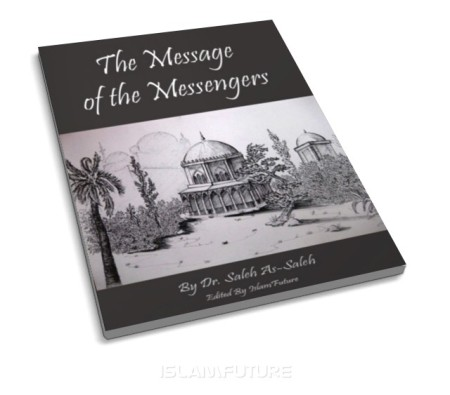 https://islamfuture.files.wordpress.com/2011/05/the-message-of-the-messengers.jpg