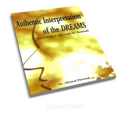 Authentic Interpretation Of Dreams: According To Qur'aan ...