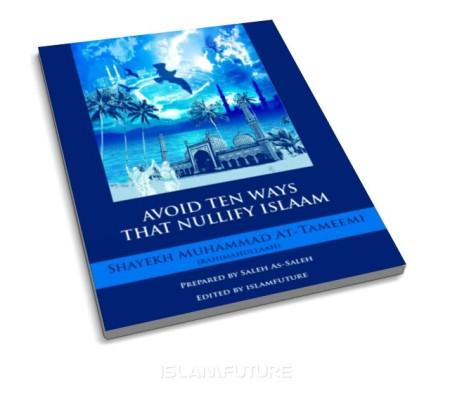 http://islamfuture.files.wordpress.com/2011/06/avoid-ten-ways-that-nullify-islaam.jpg?w=450&h=395