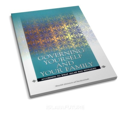 https://islamfuture.files.wordpress.com/2011/06/governing-yourself-and-your-family-according-to-what-allah-has-revealed.jpg