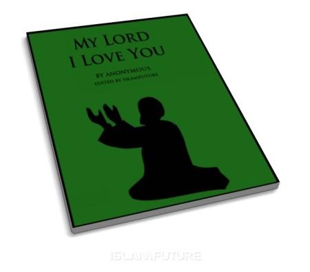 https://islamfuture.files.wordpress.com/2011/06/my-lord-i-love-you.jpg